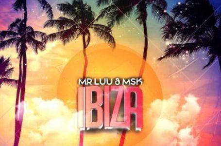 DOWNLOAD : Mr Luu & MSK – Ibiza