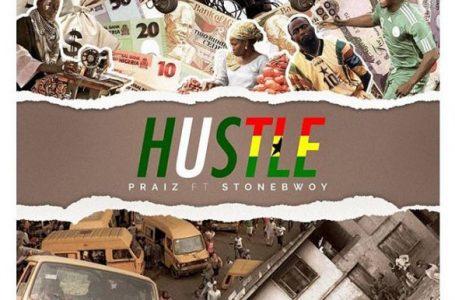 DOWNLOAD : Praiz ft. Stonebwoy – Hustle