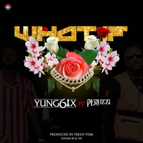 DOWNLOAD : Yung6ix ft. Peruzzi – What If