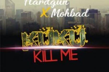 DOWNLOAD : Hardgun – Kuku Kill Me Ft. Mohbad
