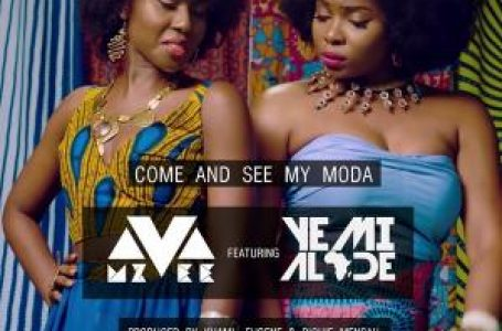DOWNLOAD : MzVee – Come And See My Moda Ft. Yemi Alade