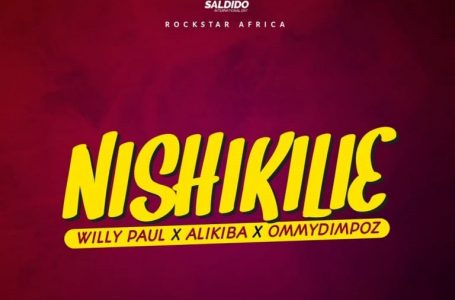 DOWNLOAD : Willy Paul – Nishikilie Ft Alikiba, Ommy Dimpoz