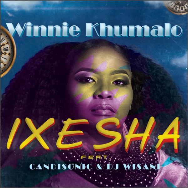 DOWNLOAD : Winnie Khumalo ft. Candisonic, DJ Wisani – Ixesha