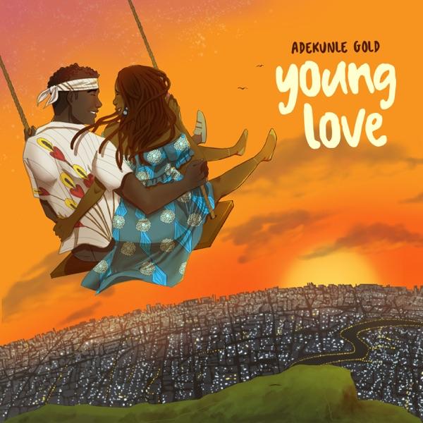 DOWNLOAD : Adekunle Gold – Young Love
