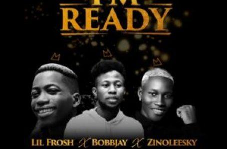 DOWNLOAD : Bobby Jay ft Zinoleesky & Lil Frosh – I'm Ready