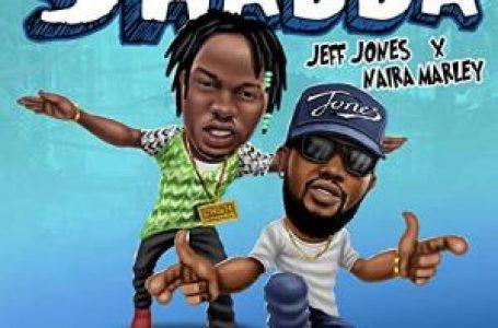 DOWNLOAD : Jeff Jones – Shabba Ft Naira Marley
