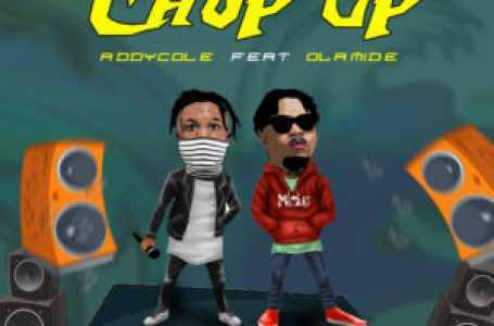 DOWNLOAD : Addycole Ft. Olamide – Chop Up