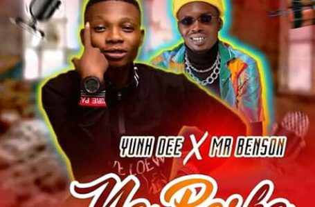 DOWNLOAD : Yunh Dee ft Mr Benson – Na Pashe