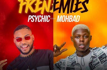 DOWNLOAD : Psychic Ft. Mohbad – Frenemies