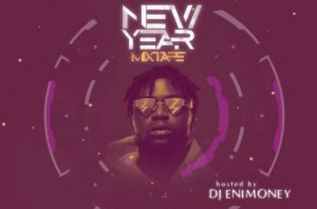 DOWNLOAD : Dj Enimoney – New Year Mixtape