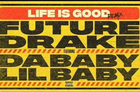 DOWNLOAD : Future ft Drake, DaBaby & Lil Baby — Life Is Good (Remix)