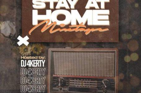 DOWNLOAD : MIXTAPE: DJ 4Kerty – Stay At Home Mixtape