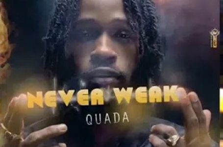 DOWNLOAD : Quada – Never Weak