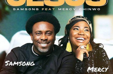 (New Song) Samsong – Jesus ft. Mercy Chinwo