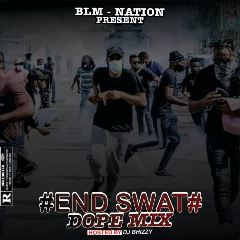DJ Bhizzy – #EndSwat (Dope Mix)