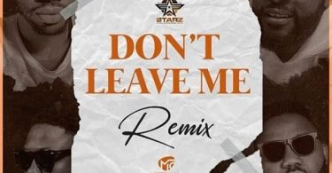 Josh2funny – Don't Leave Me (Remix) ft. Falz, Vector, Magnito