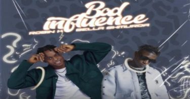 Robin K – Bad Influence ft Bella Shmurda