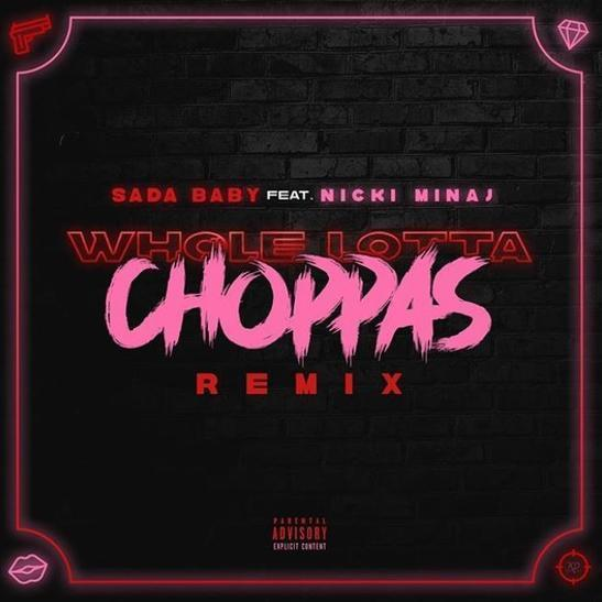 Sada Baby – Whole Lotta Choppas (Remix) ft. Nicki Minaj