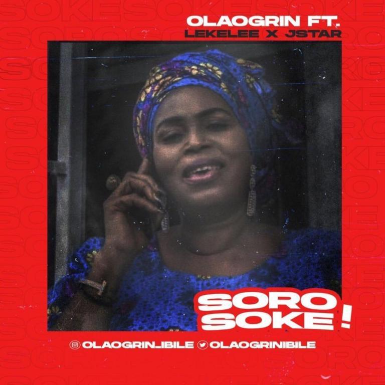 Ola-Ogrin – Soro Soke Ft. Leke Lee & JStar